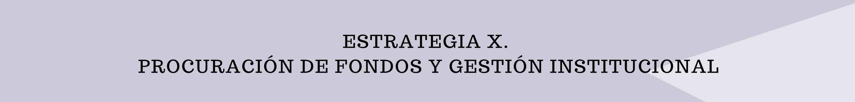 ESTRATEGIA IV. INSTAURACIÓN DEL INSTITUTO NACIONAL DE INVESTIGACIÓN PARA LA PREVENCIÓN DEL CÁNCER